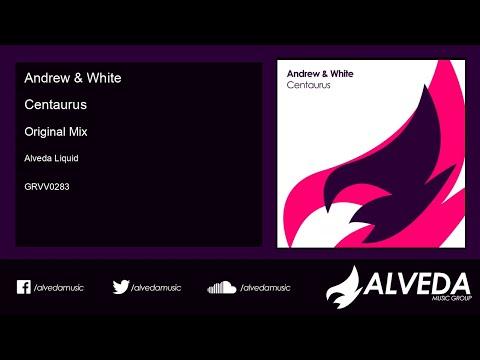 Andrew & White - Centaurus (Original Mix)