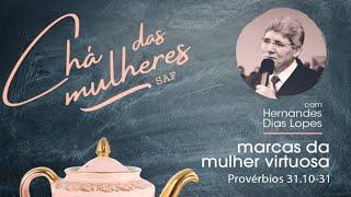 Marcas da mulher virtuosa   Pr Hernandes Dias Lopes