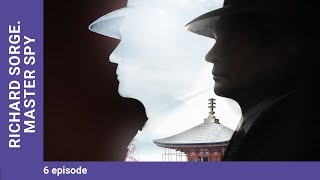 RICHARD SORGE. MASTER SPY. Episode 6. Russian TV Series. StarMedia. Wartime Drama. English Subtitles