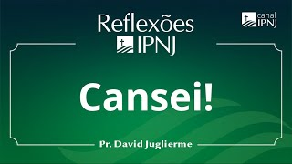 Cansei! - Reflexões IPNJ