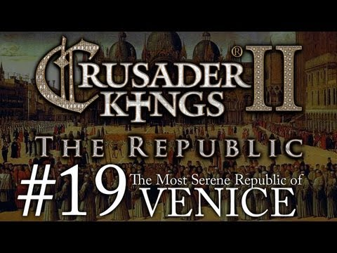 Crusader Kings 2: The Republic of Venice - Episode 19
