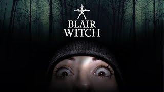 BLAIR WITCH Walkthrough Part 1 - AS SCARY AS THE ORIGINAL BLAIR WITCH PROJECT