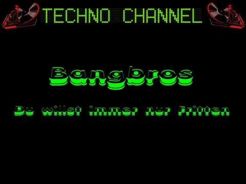 Bangbros - Du Willst Immer Nur Fritten (Pommes Remix)