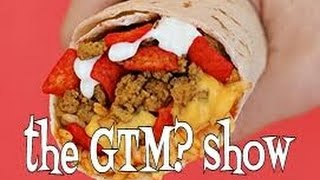 Video The GTM? Show - Taco Bell Beefy Crunch Burrito download MP3, 3GP, MP4, WEBM, AVI, FLV Mei 2018