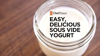 Easy, Delicious Sous Vide Yogurt