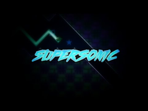 Geometry Dash Level Requests and SUPERSONIC!!! {GO: 47%}    [Level Request:OFF]