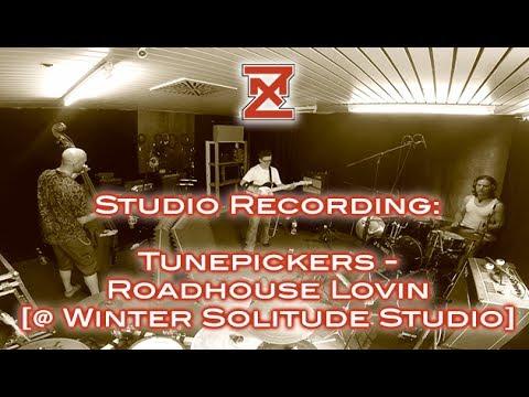 Tunepickers - Roadhouse Lovin [Studio Recording Cam]