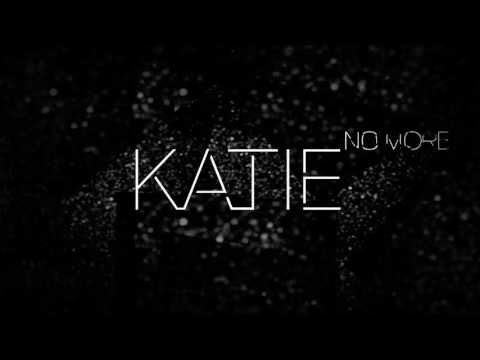 Katie - No More (OFFICIAL)