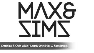 Crazibiza & Chris Willis - Lonely One (Max & Sims Remix)
