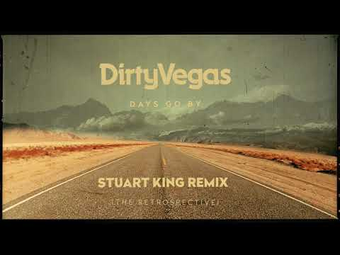 Dirty Vegas - Days Go By (Stuart King Remix) OUT NOW