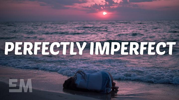 declan j donovan  perfectly imperfect lyrics