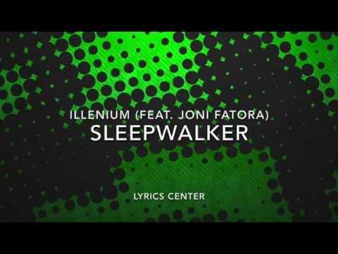 Sleepwalker-Illenium (feat. Joni Fatora) (Lyrics)