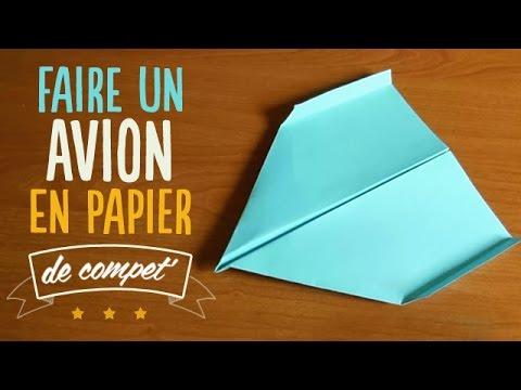 Faire un avion en papier de compétition ! - YouTube