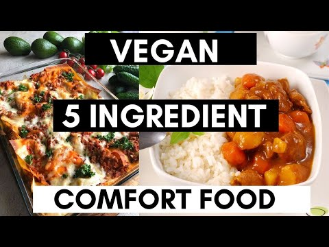 EASY VEGAN COMFORT FOOD RECIPES with only FIVE ingredients (Your whole family will LOVE)