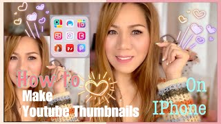 HOW TO Make Youtube Thumbnails On IPhone | Editing Apps