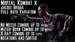 Mortal Kombat X - Jacqui Briggs Full Auto Variation Combo video/ Tutorial, High Damage(Check out Jacqui combos. Some combos do not have notiations. They got lost, when exporting video, but most have. If you have any questions, write me or ..., 2015-05-19T14:10:55.000Z)