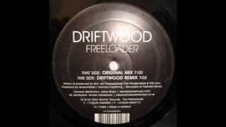 Driftwood - Freeloader (Original Mix) 2002
