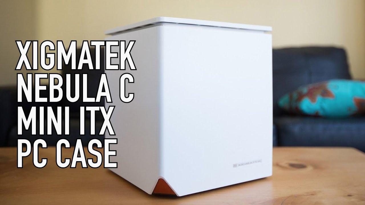 Xigmatek Nebula C Mini ITX PC Case Review - YouTube