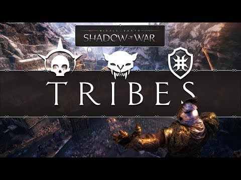 Middle-Earth™: Shadow of War - The 9 Tribes (Looks, Behaviour and Fortress Influence)