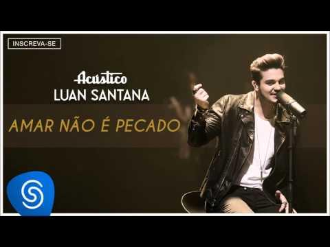 Luan Santana  - Amar Não é Pecado (Acústico Luan Santana) [Áudio Oficial]