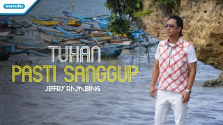 Jeffry Rambing - Tuhan Pasti Sanggup (Official Music Video)