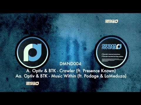 Optiv & BTK - Music Within (feat Podage & LaMeduza)