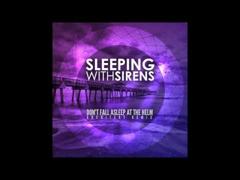Sleeping with Sirens / Dont Fall Asleep At The Helm (REMIX)