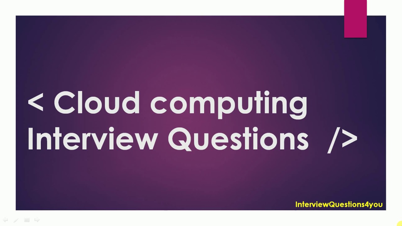 cloud computing interview questions | pros and cons of cloud computing