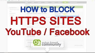 Block HTTPS web sites like YouTube, Facebook with Endian firewall (EFW Firewall)
