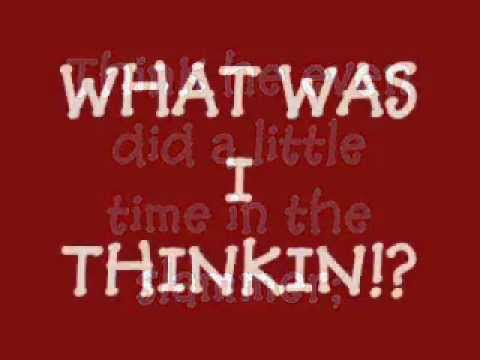 What Was I Thinking Lyrics by Dierks Bentley