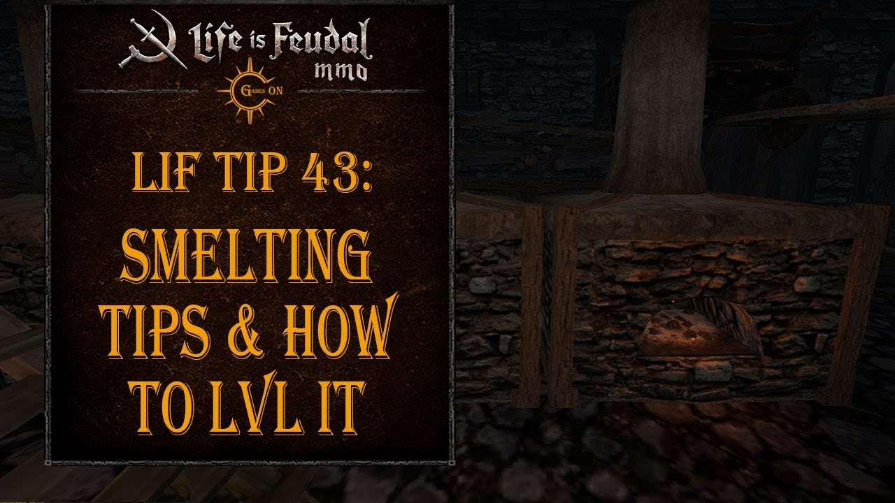 Smelting - Official Life is Feudal Wiki