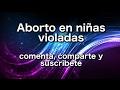 Aborto en niñas violadas