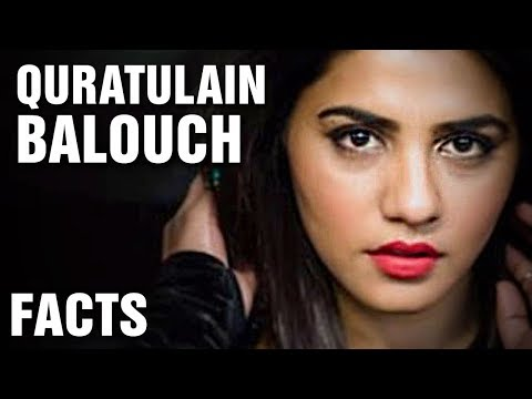 12 Surprising Facts About Qurat-ul-Ain Balouch