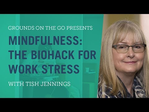 Mindfulness: The Biohack For Work Stress