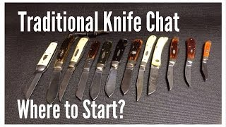 Traditional Knife Chat, Where to Start?