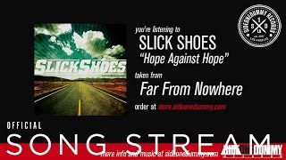 Watch Slick Shoes Hope Against Hope video