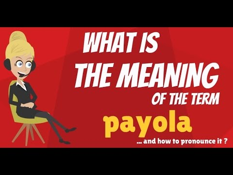 What is PAYOLA? What does PAYOLA mean? PAYOLA meaning, definition & explanation