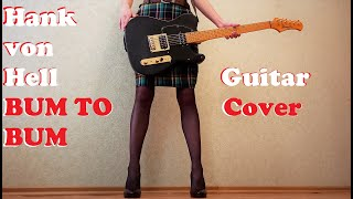 Hank von Hell - Bum to Bum (Guitar Cover)
