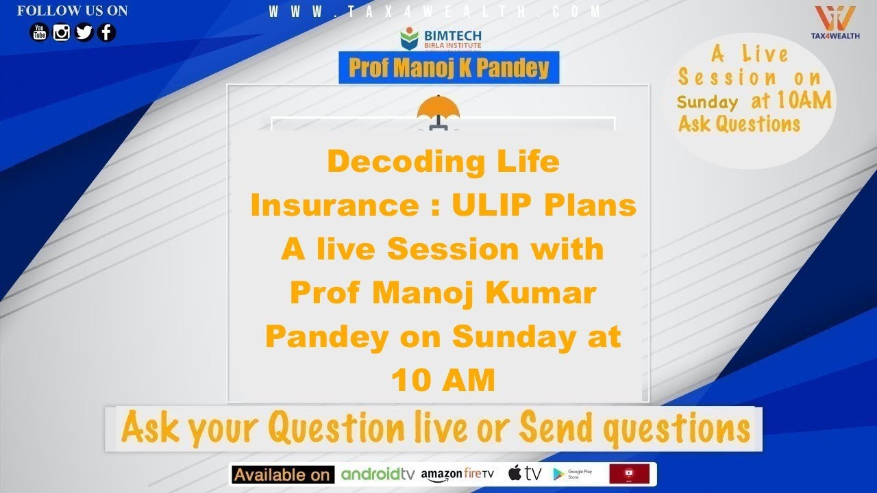 Decoding Life Insurance: ULIP Plans with Prof Manoj K Pandey on Sunday 10 AM Part 3