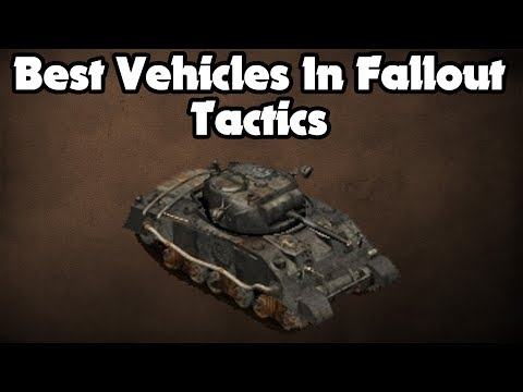 Fallout Fives | Best Vehicles In Fallout Tactics | Brief