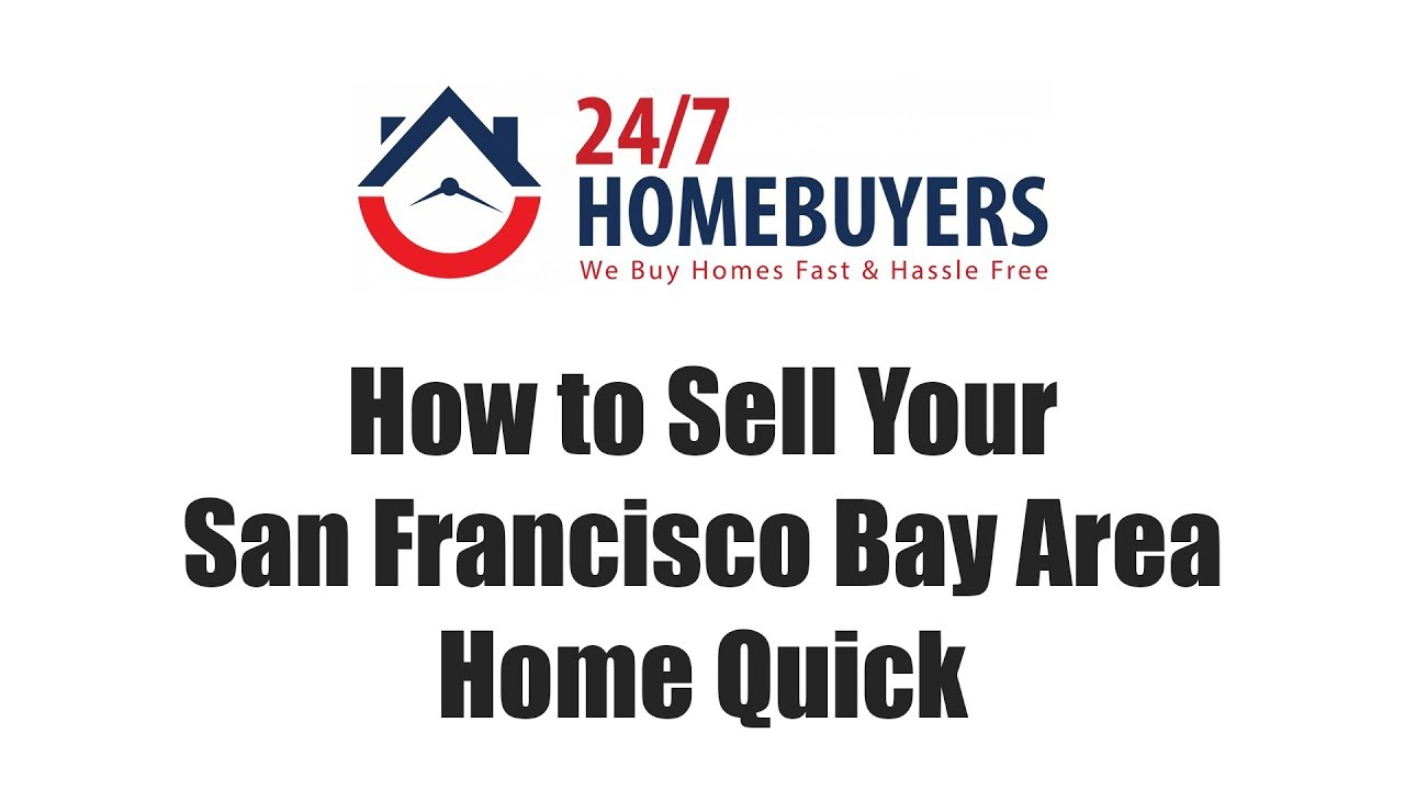 How to Sell Your San Francisco Bay Area Home Quick