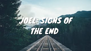 Joel: Signs Of The End