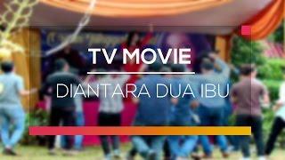 Video TVM - Diantara Dua Ibu download MP3, 3GP, MP4, WEBM, AVI, FLV September 2018