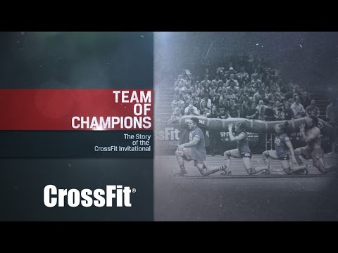 Team of Champions: The Story of the CrossFit Invitational