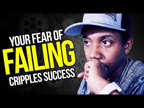OVERCOME YOUR FEAR OF FAILURE