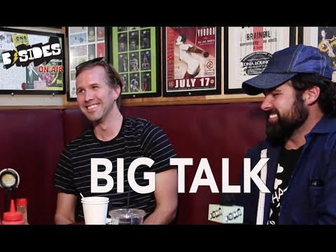 B-Sides On-Air: Interview - Big Talk Talks About New Album, Old Lakers