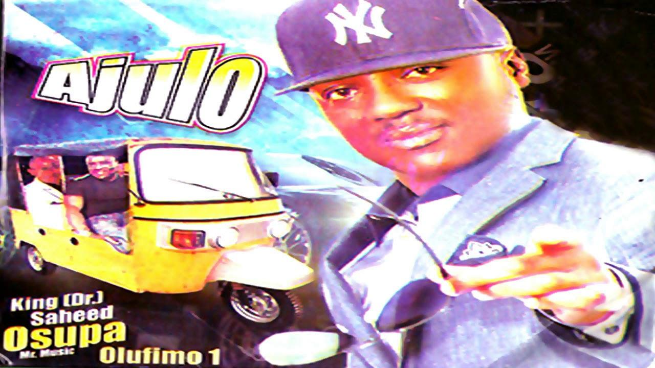 Download AJULO [KING(DR) SAHEED OSUPA] - Latest Yoruba 2018 Music Video
