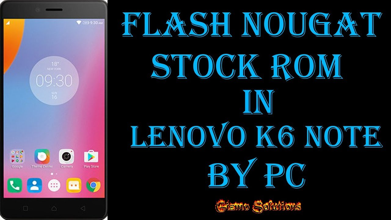 How To Flash OFFICIAL NOUGAT Stock Rom In Lenovo K6 Note