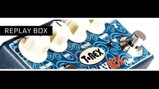 T-Rex Replay Box Delay - Fernando Pareta