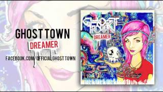 Watch Ghost Town Dreamer video